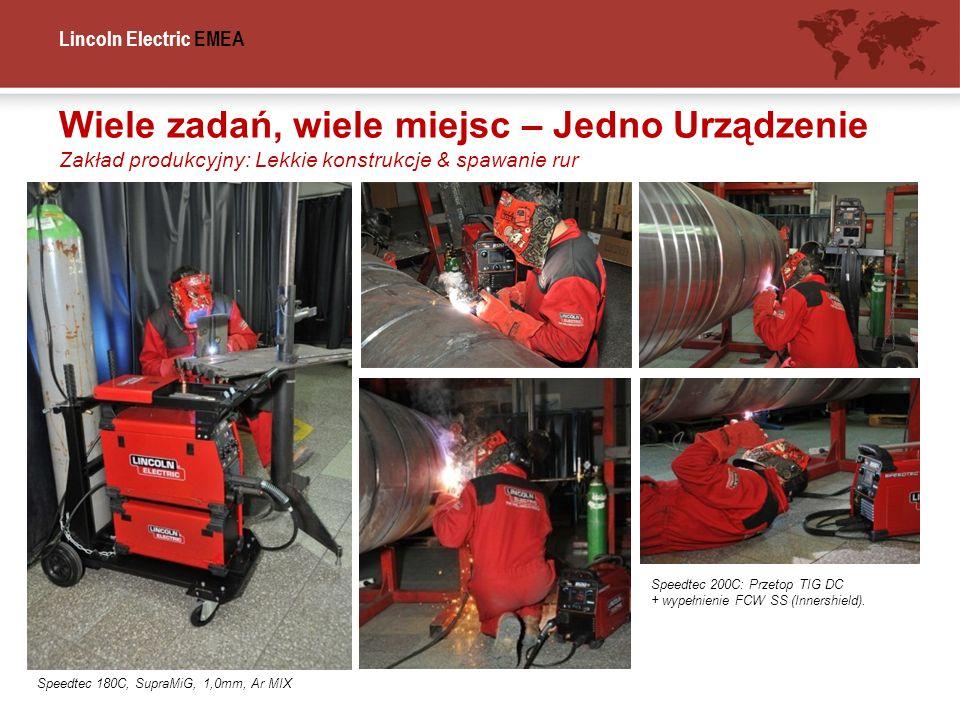 Lincoln Electric EMEA Wiele zadań, wiele miejsc – Jedno Urządzenie Zakład produkcyjny: Lekkie konstrukcje & spawanie rur Speedtec 200C: Przetop TIG DC