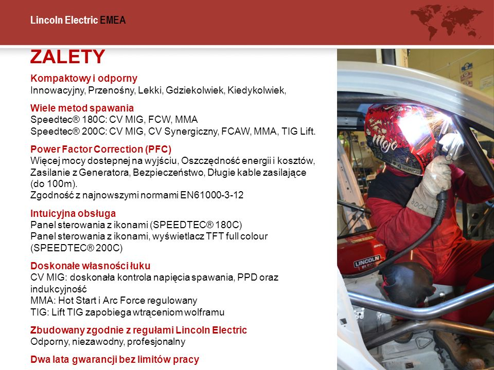 Lincoln Electric EMEA ZALETY Kompaktowy i odporny Innowacyjny, Przenośny, Lekki, Gdziekolwiek, Kiedykolwiek, Wiele metod spawania Speedtec® 180C: CV M