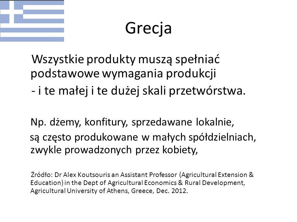 Grecja Wszystkie produkty muszą spełniać podstawowe wymagania produkcji - i te małej i te dużej skali przetwórstwa. Np. dżemy, konfitury, sprzedawane