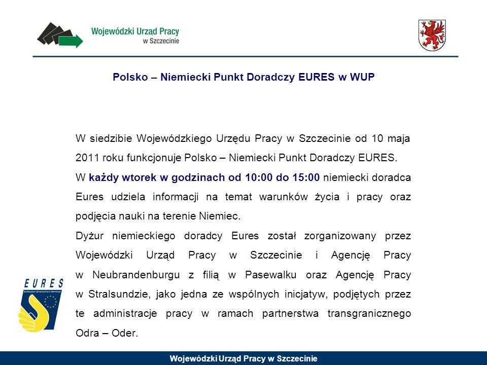 Wojewódzki Urząd Pracy w Szczecinie Polsko – Niemiecki Punkt Doradczy EURES w WUP W siedzibie Wojewódzkiego Urzędu Pracy w Szczecinie od 10 maja 2011 roku funkcjonuje Polsko – Niemiecki Punkt Doradczy EURES.