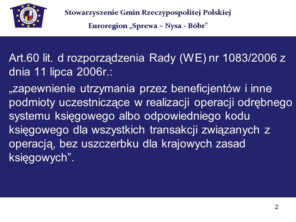 2 Art.60 lit. d rozporządzenia Rady (WE) nr 1083/2006 z dnia 11 lipca 2006r.: zapewnienie utrzymania przez beneficjentów i inne podmioty uczestniczące