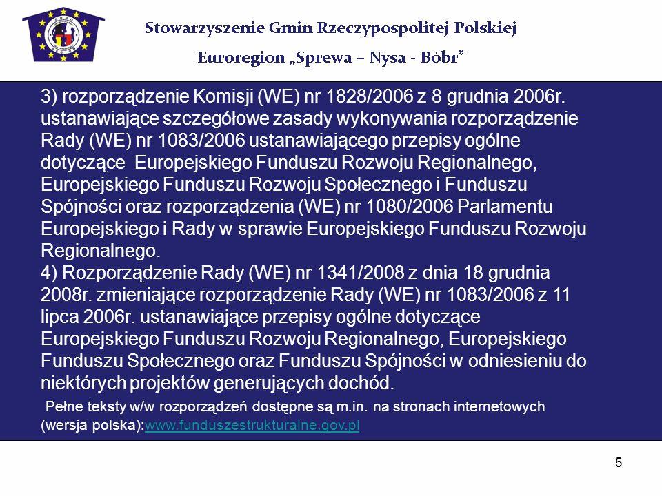 5 3) rozporządzenie Komisji (WE) nr 1828/2006 z 8 grudnia 2006r. ustanawiające szczegółowe zasady wykonywania rozporządzenie Rady (WE) nr 1083/2006 us
