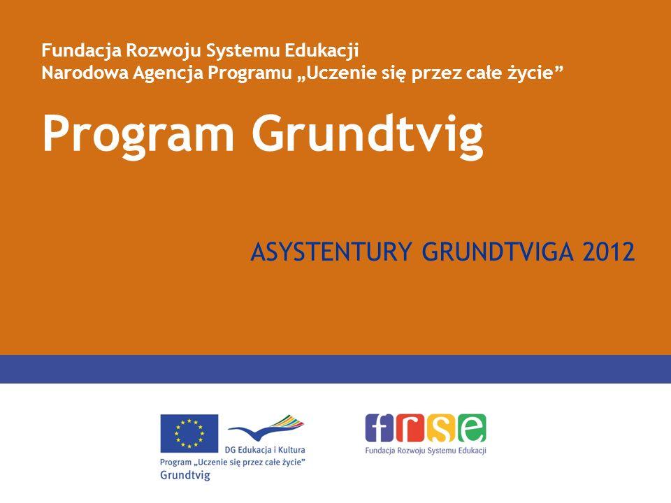 PROGRAM GRUNDTVIG Struktura Programu Grundtvig (rok 2012) Akcje zdecentralizowane Grundtviga – 7 akcji (budżet w Polsce wynosi prawie 3,5 mln euro) -obsługa: Narodowe Agencje w poszczególnych krajach -wkład własny nie jest wymagany -nastawienie na proces i wymianę doświadczeń PROJEKTY I WARSZTATY PROJEKTY PARTNERSKIE GRUNDTVIGA (dofinansowanie w Polsce od 5 000 do 23 000 euro w zależności od wybranego typu) PROJEKTY WOLONTARIATU SENIORÓW (dofinansowanie zależne od liczby wyjeżdżających seniorów i długości pobytu w danym kraju – wg stawek) oraz, w celu poznania partnera i przygotowania projektu WIZYTY PRZYGOTOWAWCZE GRUNDTVIGA - do wszystkich projektowych akcji Grundtviga (dofinansowanie ok.