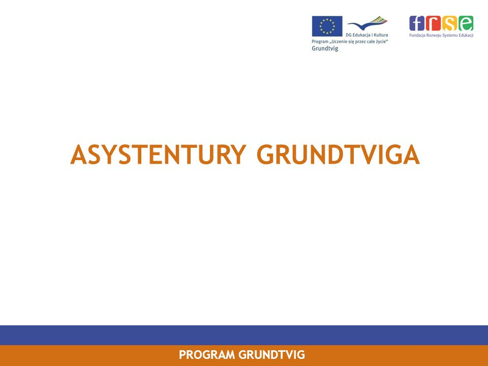 PROGRAM GRUNDTVIG ASYSTENTURY GRUNDTVIGA