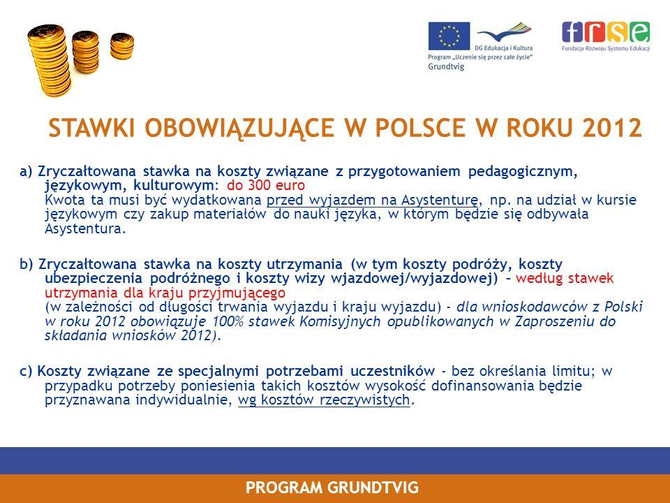 PROGRAM GRUNDTVIG a) Zryczałtowana stawka na koszty związane z przygotowaniem pedagogicznym, językowym, kulturowym: do 300 euro Kwota ta musi być wyda
