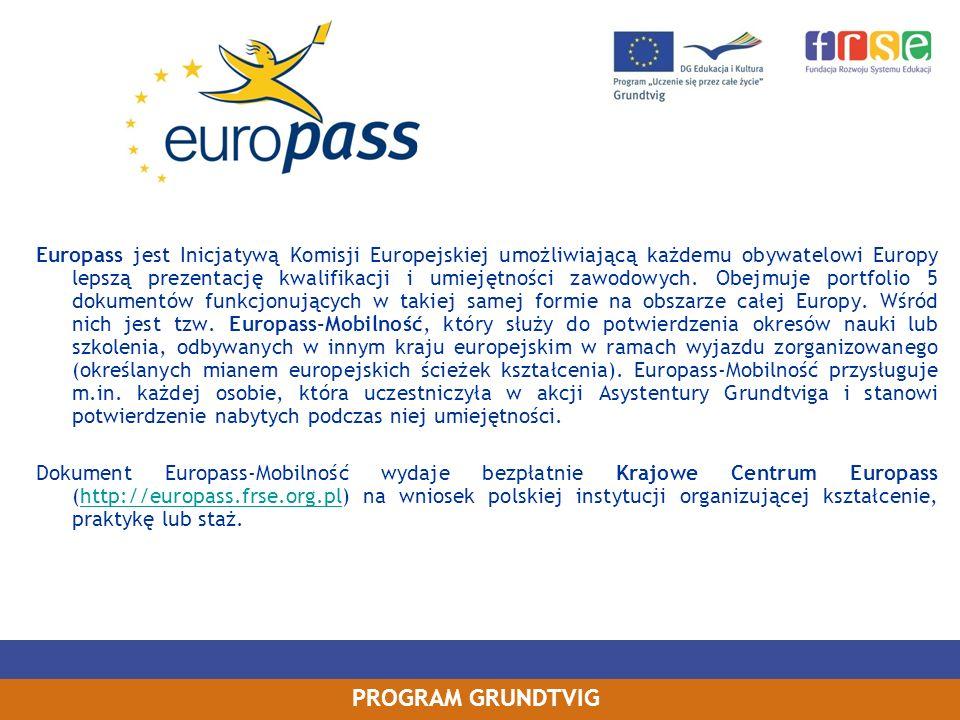 PROGRAM GRUNDTVIG Europass jest Inicjatywą Komisji Europejskiej umożliwiającą każdemu obywatelowi Europy lepszą prezentację kwalifikacji i umiejętnośc
