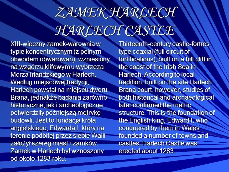 ZAMEK HARLECH HARLECH CASTLE XIII-wieczny zamek-warownia w typie koncentrycznym (z pełnym obwodem obwarowań), wzniesiony na wzgórzu klifowym u wybrzeż