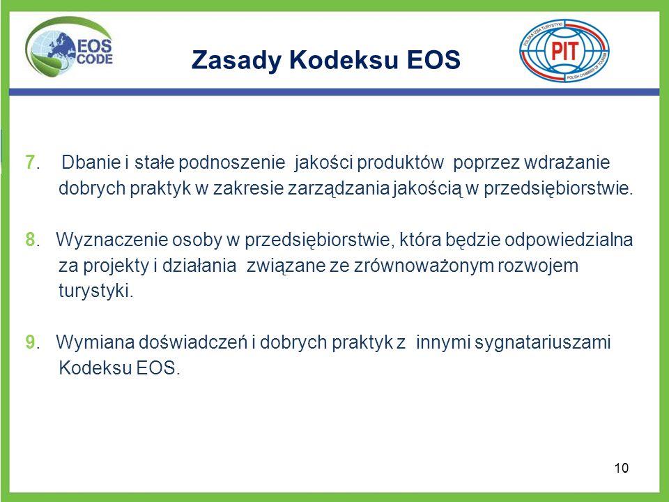 Zasady Kodeksu EOS 7. Dbanie i stałe podnoszenie jakości produktów poprzez wdrażanie dobrych praktyk w zakresie zarządzania jakością w przedsiębiorstw