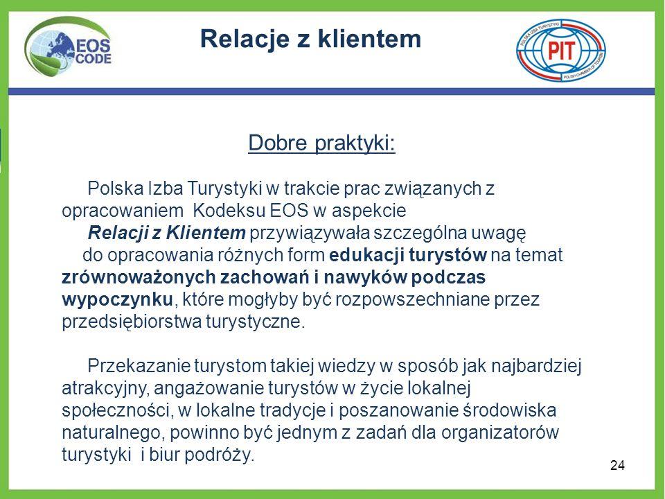 Relacje z klientem Dobre praktyki: Polska Izba Turystyki w trakcie prac związanych z opracowaniem Kodeksu EOS w aspekcie Relacji z Klientem przywiązyw
