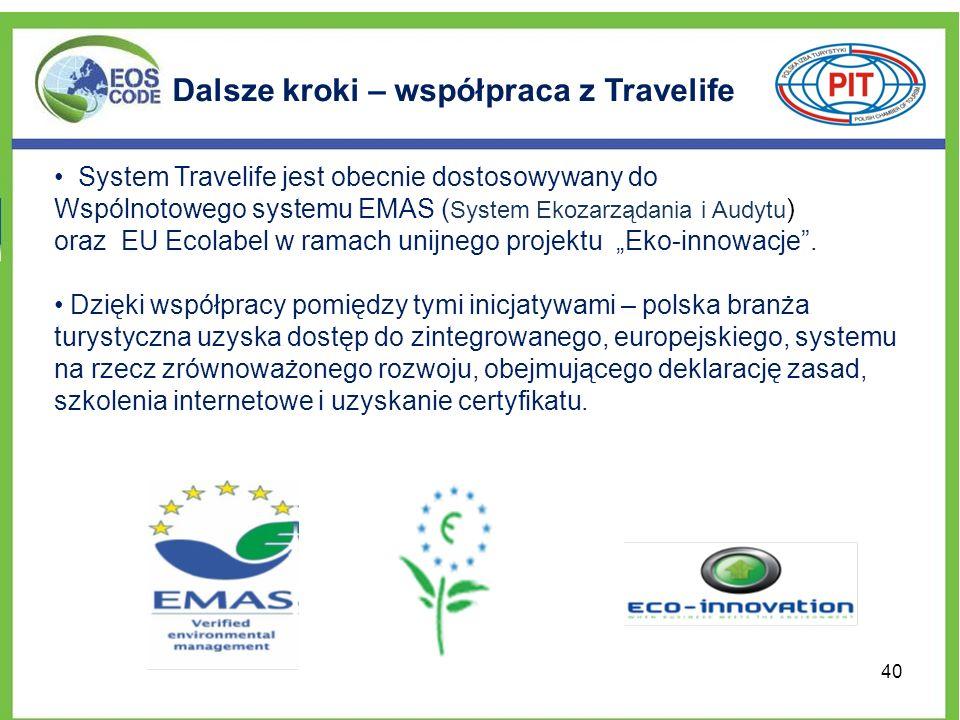 Dalsze kroki – współpraca z Travelife System Travelife jest obecnie dostosowywany do Wspólnotowego systemu EMAS ( System Ekozarządania i Audytu ) oraz