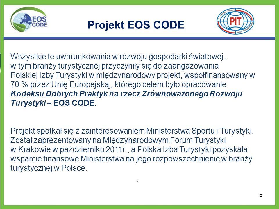 Projekt EOS CODE Wszystkie te uwarunkowania w rozwoju gospodarki światowej, w tym branży turystycznej przyczyniły się do zaangażowania Polskiej Izby T