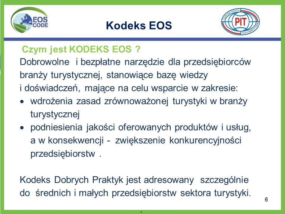 Kodeks EOS Czym jest KODEKS EOS ? Dobrowolne i bezpłatne narzędzie dla przedsiębiorców branży turystycznej, stanowiące bazę wiedzy i doświadczeń, mają