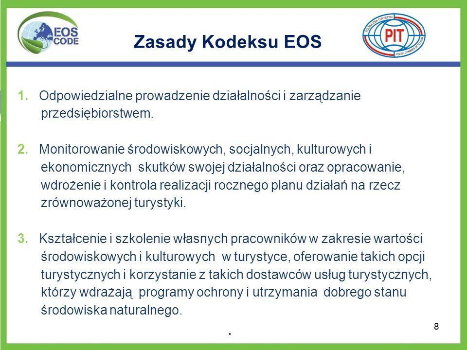 Korzyści z przystąpienia do Kodeksu EOS dostęp do szkoleń on- line na temat problematyki zrównoważonego rozwoju; pozyskiwanie wiedzy z wcześniejszych doświadczeń i sprawdzonych, dobrych praktyk stosowanych przez przedsiębiorców w Polsce oraz na innych rynkach europejskich; przedsiębiorstwa stosujące się do zasad Kodeksu EOS będą prezentowane na stronie internetowej Projektu www.eoscode.eu.
