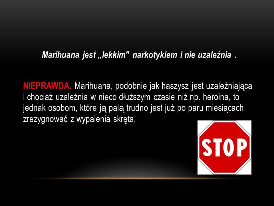 Marihuana jest,,lekkim