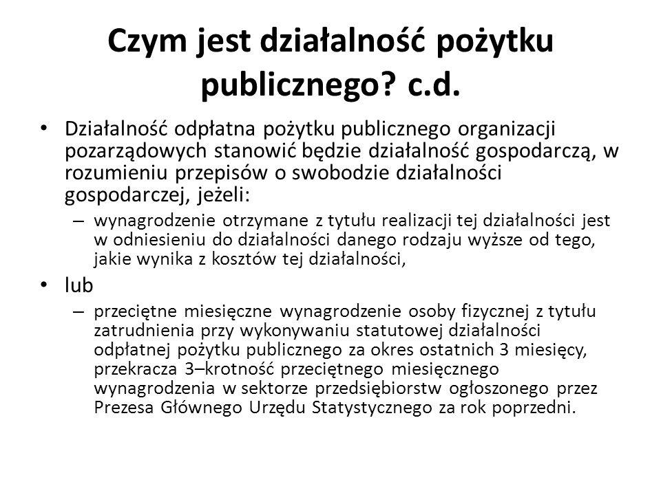 Czym jest działalność pożytku publicznego? c.d. Działalność odpłatna pożytku publicznego organizacji pozarządowych stanowić będzie działalność gospoda