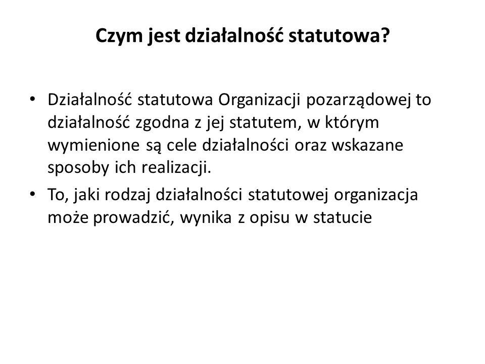 Czym jest działalność statutowa? Działalność statutowa Organizacji pozarządowej to działalność zgodna z jej statutem, w którym wymienione są cele dzia
