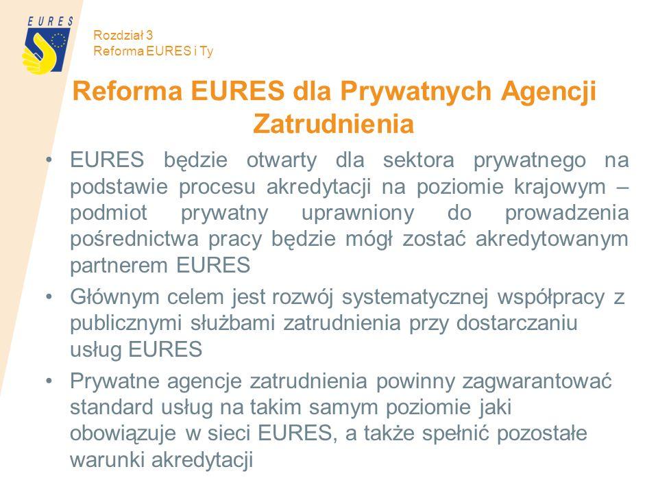 Reforma EURES dla Prywatnych Agencji Zatrudnienia EURES będzie otwarty dla sektora prywatnego na podstawie procesu akredytacji na poziomie krajowym –