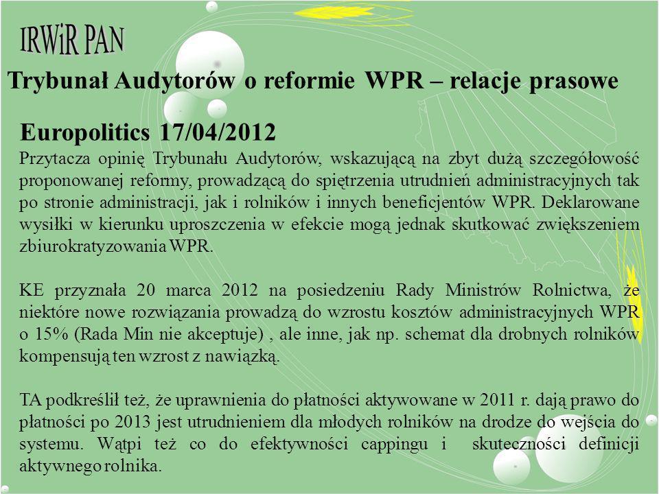 Europolitics 17/04/2012 Przytacza opinię Trybunału Audytorów, wskazującą na zbyt dużą szczegółowość proponowanej reformy, prowadzącą do spiętrzenia ut