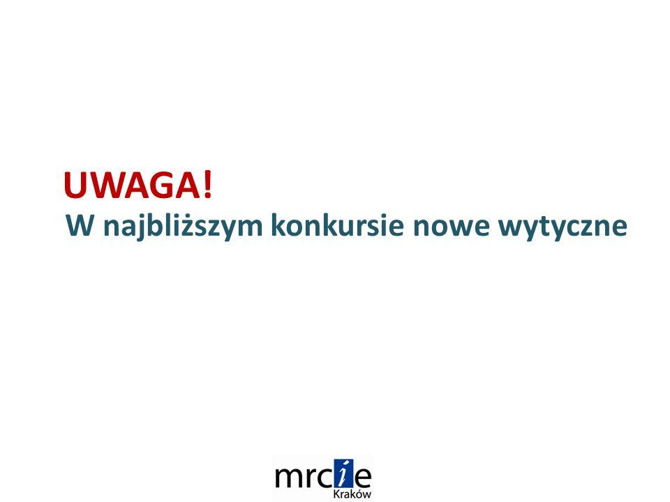 W najbliższym konkursie nowe wytyczne UWAGA!