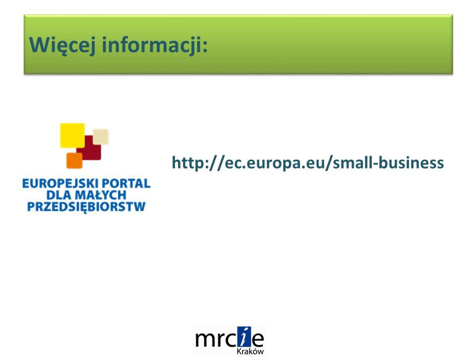 Więcej informacji: http://ec.europa.eu/small-business