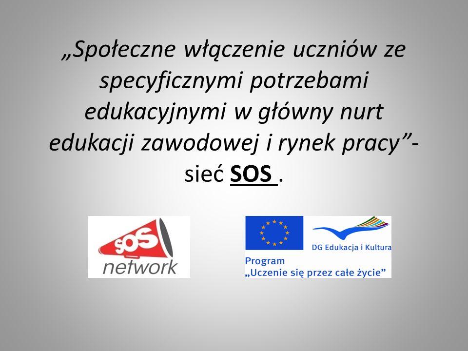 Społeczne włączenie uczniów ze specyficznymi potrzebami edukacyjnymi w główny nurt edukacji zawodowej i rynek pracy- sieć SOS.