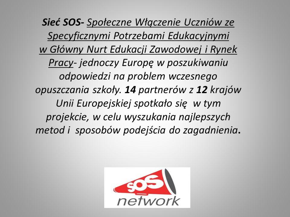Sieć SOS- Społeczne Włączenie Uczniów ze Specyficznymi Potrzebami Edukacyjnymi w Główny Nurt Edukacji Zawodowej i Rynek Pracy- jednoczy Europę w poszukiwaniu odpowiedzi na problem wczesnego opuszczania szkoły.