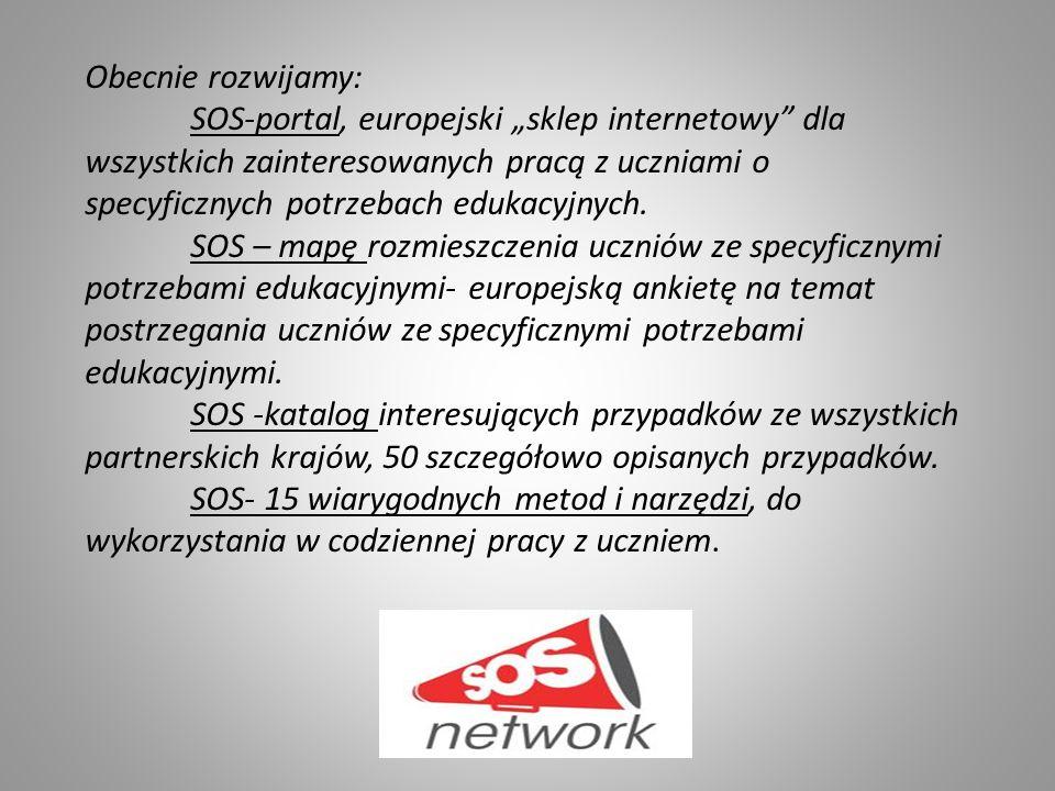 Obecnie rozwijamy: SOS-portal, europejski sklep internetowy dla wszystkich zainteresowanych pracą z uczniami o specyficznych potrzebach edukacyjnych.