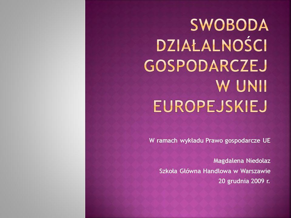 W ramach wykładu Prawo gospodarcze UE Magdalena Niedolaz Szkoła Główna Handlowa w Warszawie 20 grudnia 2009 r.