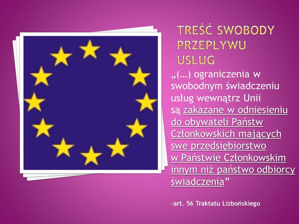 (…) ograniczenia w swobodnym świadczeniu usług wewnątrz Unii zakazane w odniesieniu do obywateli Państw Członkowskich mających swe przedsiębiorstwo są