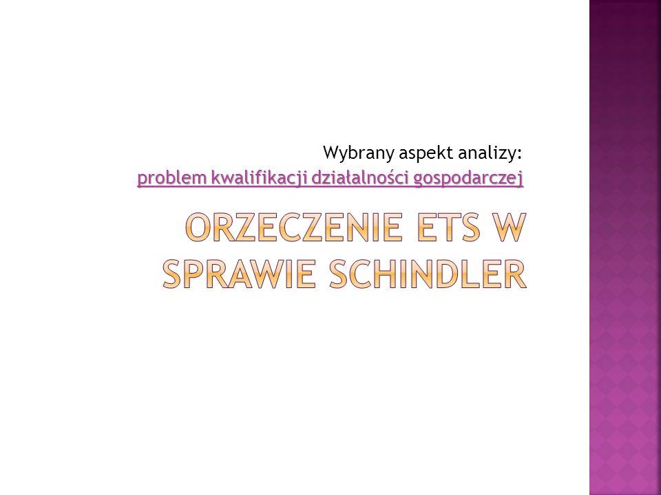 Wybrany aspekt analizy: problem kwalifikacji działalności gospodarczej