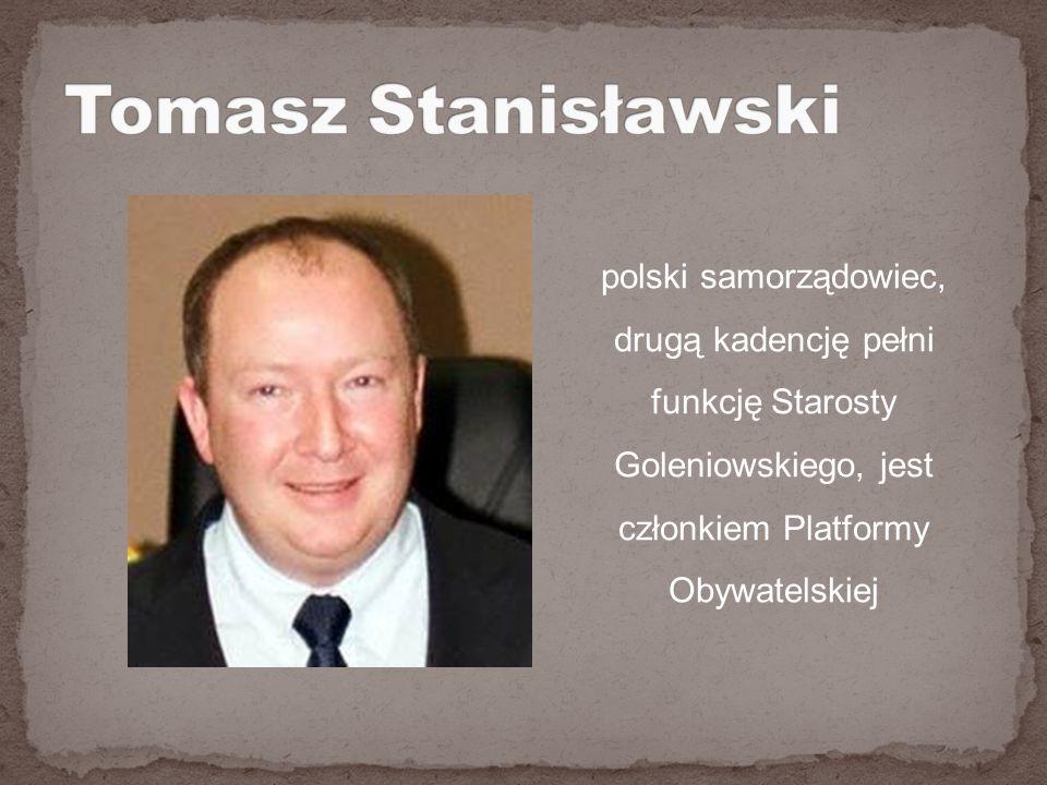 polski samorządowiec, drugą kadencję pełni funkcję Starosty Goleniowskiego, jest członkiem Platformy Obywatelskiej