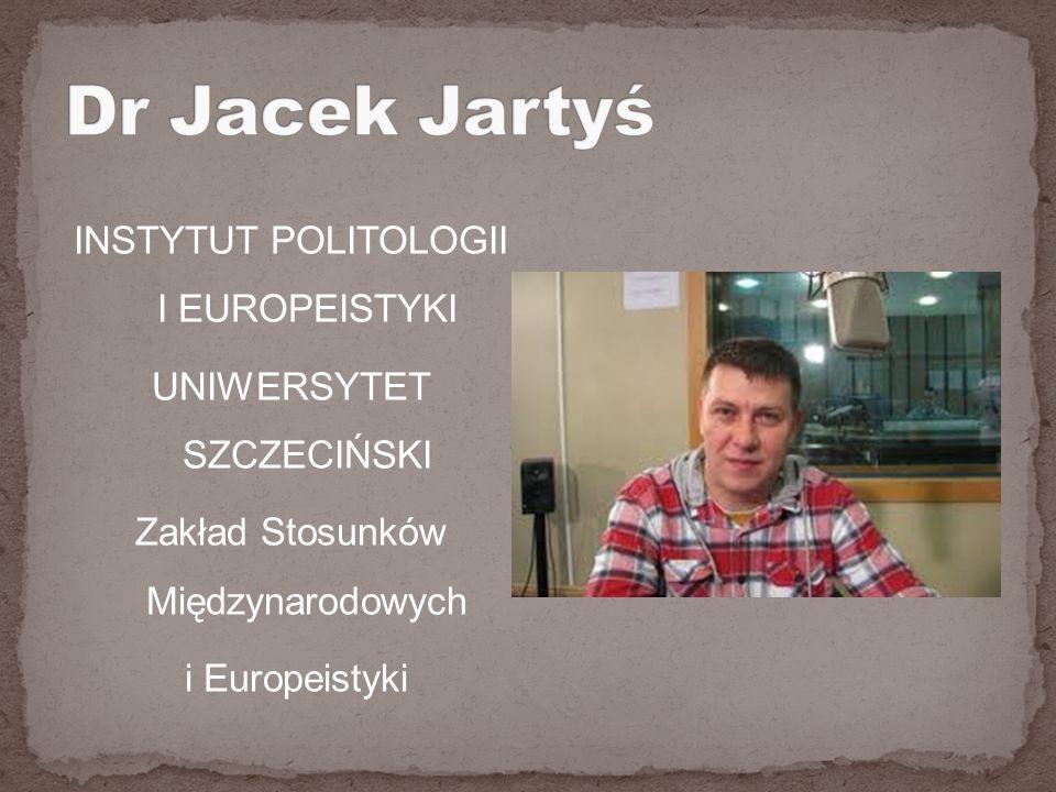 INSTYTUT POLITOLOGII I EUROPEISTYKI UNIWERSYTET SZCZECIŃSKI Zakład Stosunków Międzynarodowych i Europeistyki