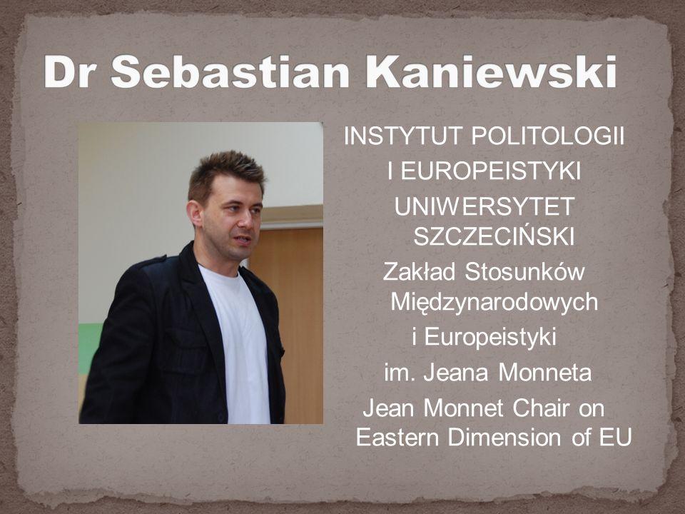 INSTYTUT POLITOLOGII I EUROPEISTYKI UNIWERSYTET SZCZECIŃSKI Zakład Stosunków Międzynarodowych i Europeistyki im.
