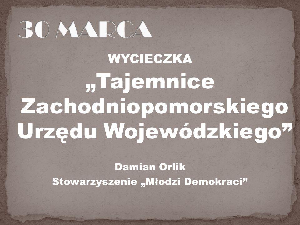 WYCIECZKA Tajemnice Zachodniopomorskiego Urzędu Wojewódzkiego Damian Orlik Stowarzyszenie Młodzi Demokraci