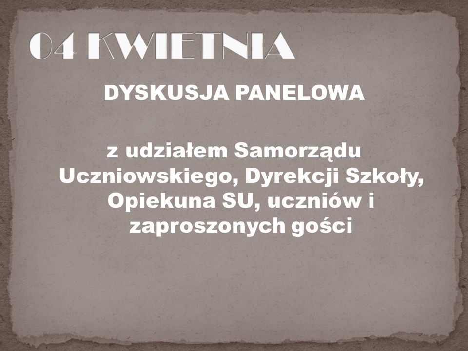 DYSKUSJA PANELOWA z udziałem Samorządu Uczniowskiego, Dyrekcji Szkoły, Opiekuna SU, uczniów i zaproszonych gości