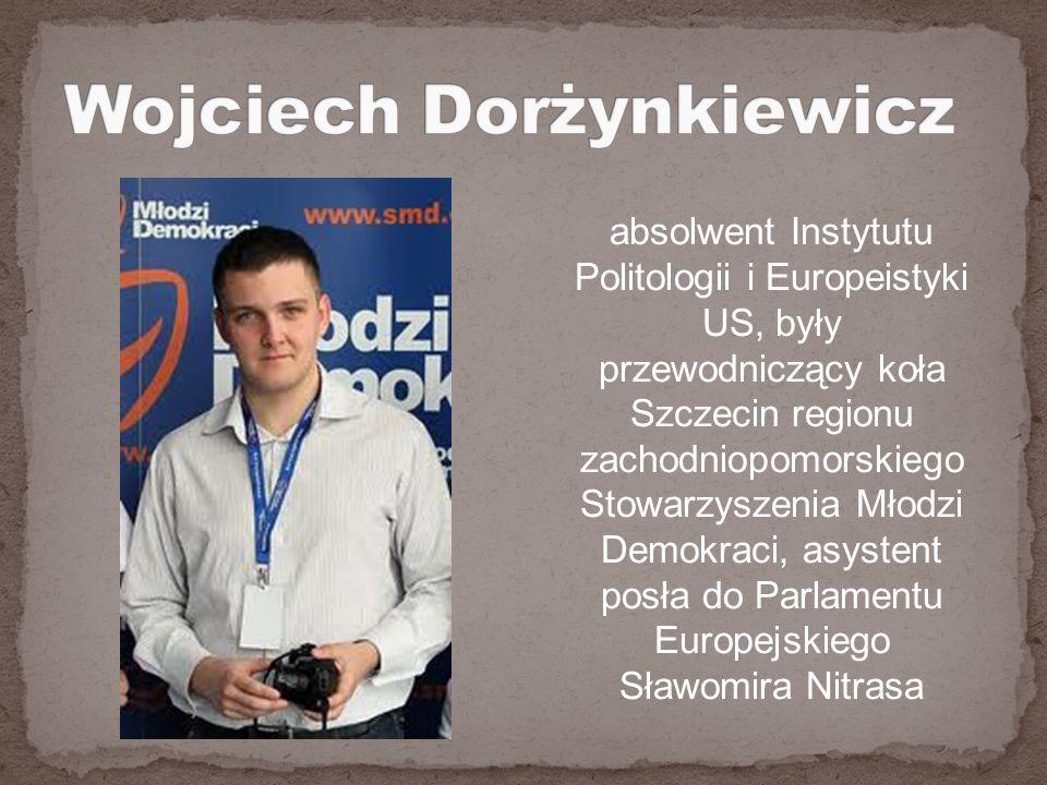 absolwent Instytutu Politologii i Europeistyki US, były przewodniczący koła Szczecin regionu zachodniopomorskiego Stowarzyszenia Młodzi Demokraci, asystent posła do Parlamentu Europejskiego Sławomira Nitrasa