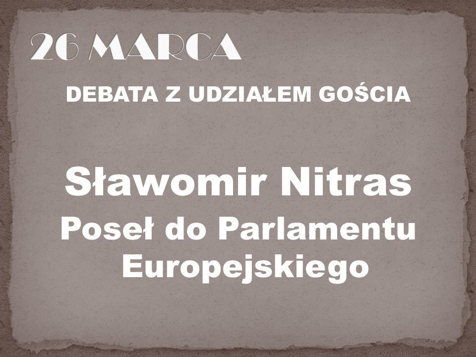 DEBATA Z UDZIAŁEM GOŚCIA Sławomir Nitras Poseł do Parlamentu Europejskiego