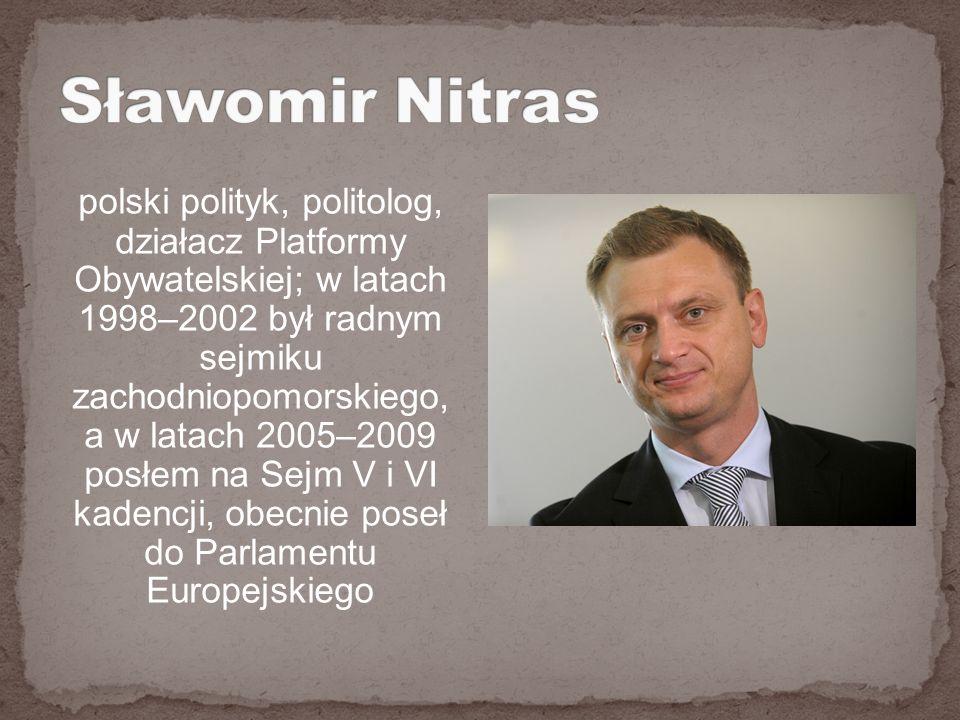 polski polityk, politolog, działacz Platformy Obywatelskiej; w latach 1998–2002 był radnym sejmiku zachodniopomorskiego, a w latach 2005–2009 posłem na Sejm V i VI kadencji, obecnie poseł do Parlamentu Europejskiego