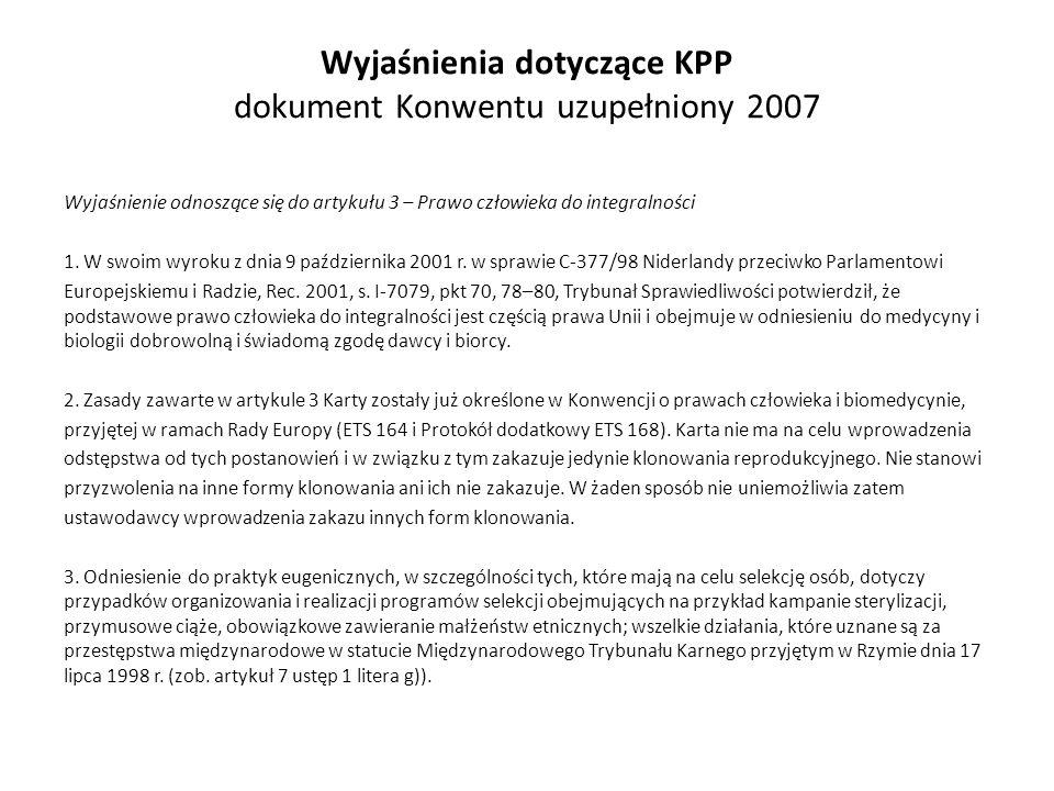 Wyjaśnienia dotyczące KPP dokument Konwentu uzupełniony 2007 Wyjaśnienie odnoszące się do artykułu 3 – Prawo człowieka do integralności 1. W swoim wyr
