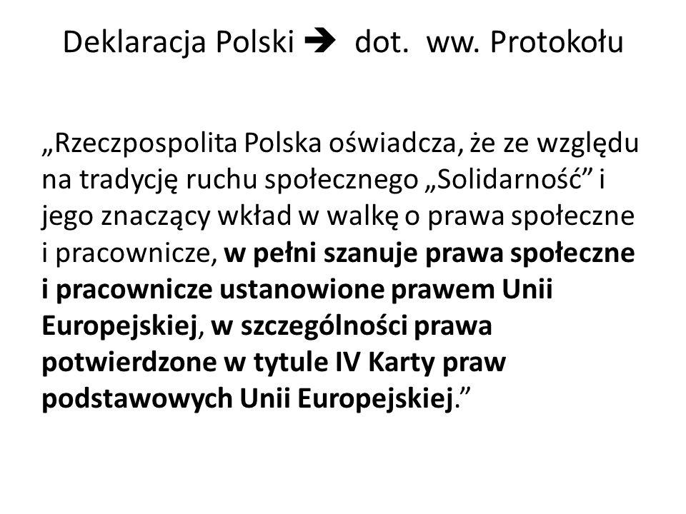 Deklaracja Polski dot. ww. Protokołu Rzeczpospolita Polska oświadcza, że ze względu na tradycję ruchu społecznego Solidarność i jego znaczący wkład w