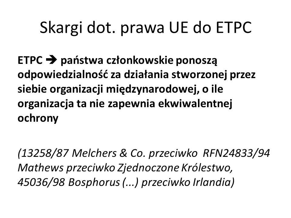 Skargi dot. prawa UE do ETPC ETPC państwa członkowskie ponoszą odpowiedzialność za działania stworzonej przez siebie organizacji międzynarodowej, o il