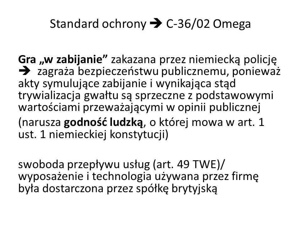 Standard ochrony C-36/02 Omega Gra w zabijanie zakazana przez niemiecką policję zagraża bezpieczeństwu publicznemu, ponieważ akty symulujące zabijanie