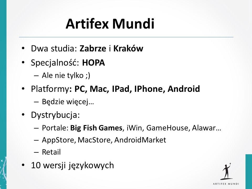 Artifex Mundi Dwa studia: Zabrze i Kraków Specjalność: HOPA – Ale nie tylko ;) Platformy: PC, Mac, IPad, IPhone, Android – Będzie więcej… Dystrybucja:
