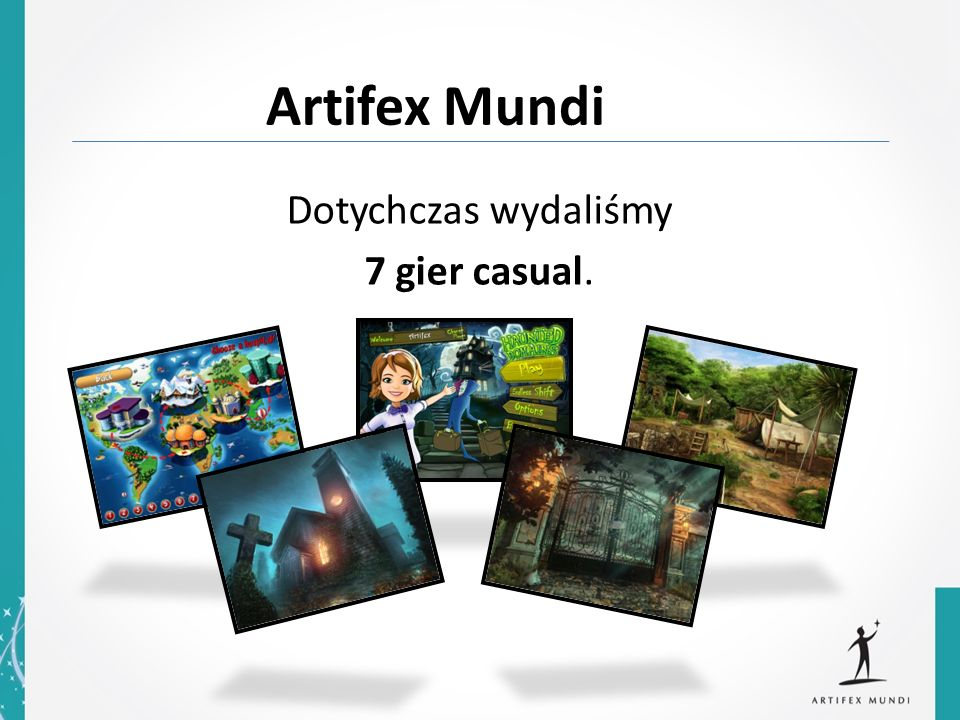 Dziękuję za uwagę. jakub.grudzinski@artifexmundi.com www.artifexmundi.com