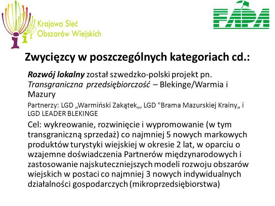 Zwycięzcy w poszczególnych kategoriach cd.: Rozwój lokalny został szwedzko-polski projekt pn.