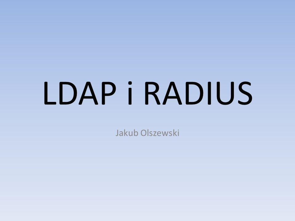 Bibliografia http://projekt-ldap.uci.umk.pl/raporty/ftp/uci/acls.html http://pl.wikipedia.org/wiki/Lightweight_Directory_Access_Protocol