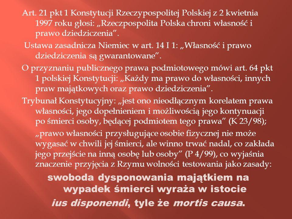 Art. 21 pkt 1 Konstytucji Rzeczypospolitej Polskiej z 2 kwietnia 1997 roku głosi: Rzeczpospolita Polska chroni własność i prawo dziedziczenia. Ustawa
