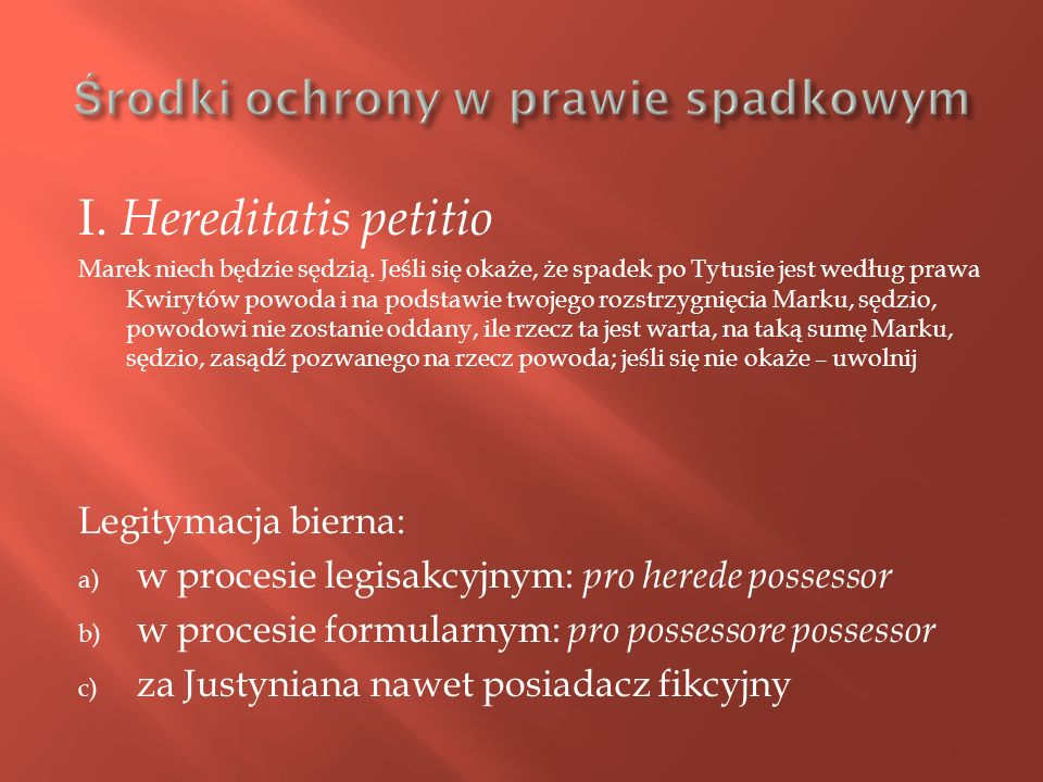 I.Hereditatis petitio Marek niech będzie sędzią.