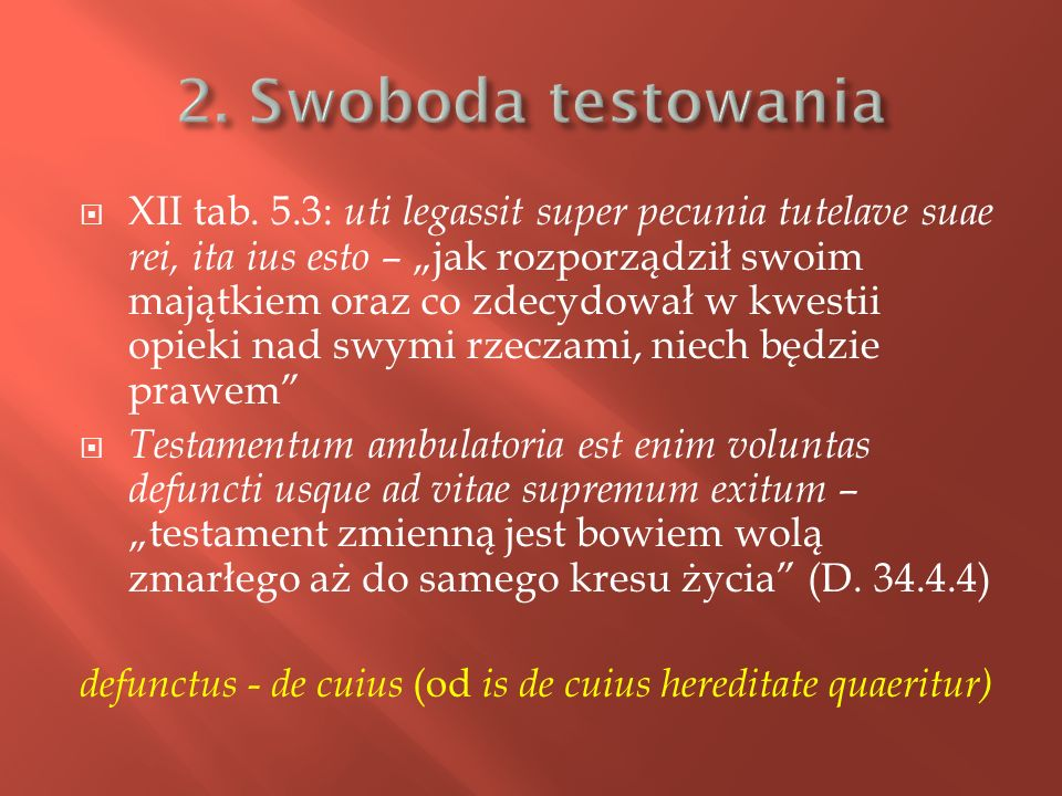 XII tab. 5.3: uti legassit super pecunia tutelave suae rei, ita ius esto – jak rozporządził swoim majątkiem oraz co zdecydował w kwestii opieki nad sw