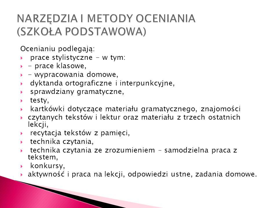 Z języka polskiego ocenie podlegają następujące formy aktywności ucznia: - prace klasowe - sprawdziany umiejętności językowych i literackich - dyktanda - testy - kartkówki - odpowiedzi ustne - recytacje - scenki, dramy, prezentacje - prace domowe - praca na lekcji - praca z lekturą - prowadzenie zeszytu, także zeszytu ćwiczeń - aktywność, inwencja twórcza - kultura żywego słowa